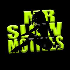 MR SLOWMOTIVES