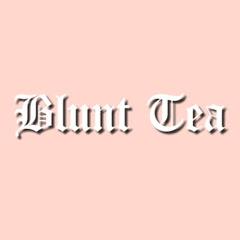 Blunt Tea