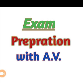 Exam Preparation with A.V
