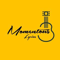 Momentous Lyric Videos