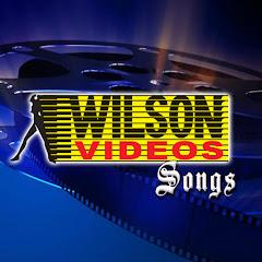 Wilson Video Songs