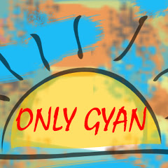 ONLY GYAN