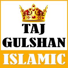 Taj Gulshan Islamic