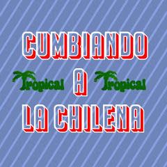 Cumbiando A La Chilena