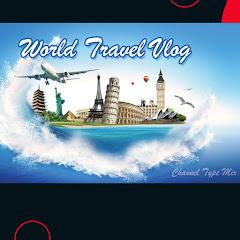 World Travel Vlog