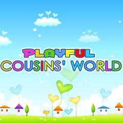 Playful Cousins' World