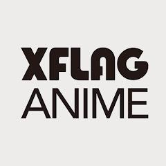 XFLAG ANIME
