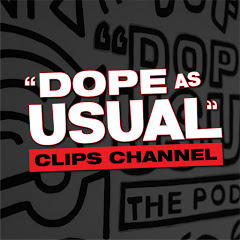 Dope As Usual Podcast Clips